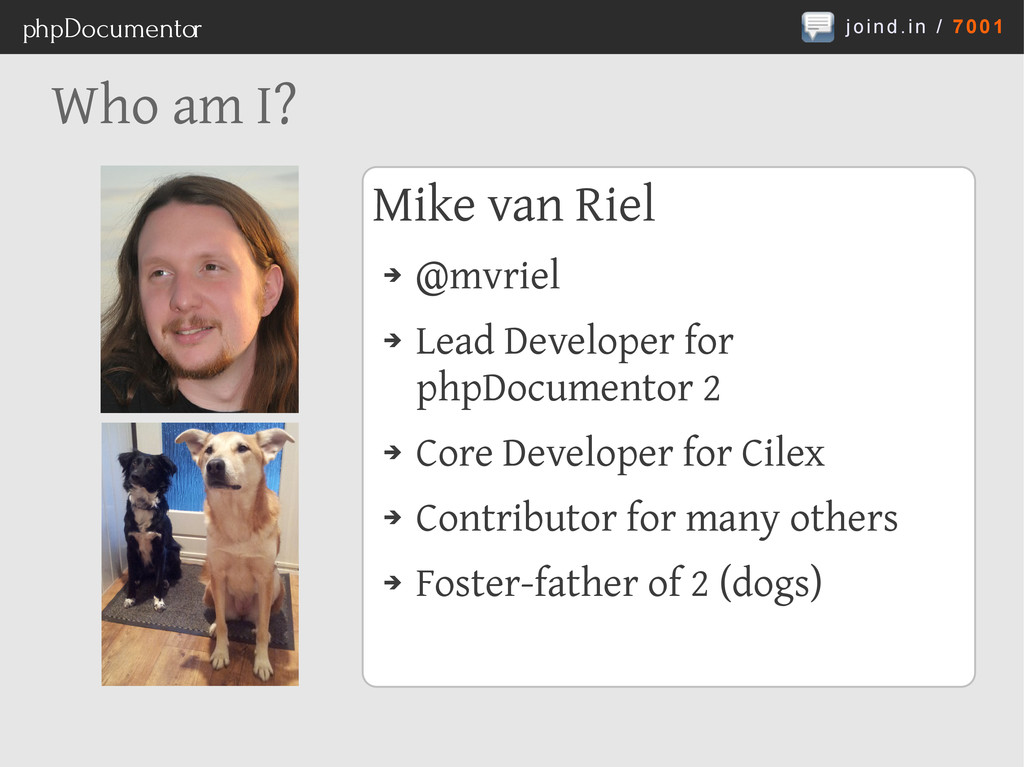 joind.in / 7001 phpDocumentor Who am I? Mike va...
