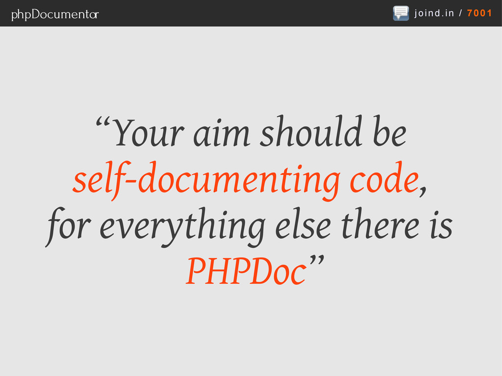 """joind.in / 7001 phpDocumentor """"Your aim should ..."""