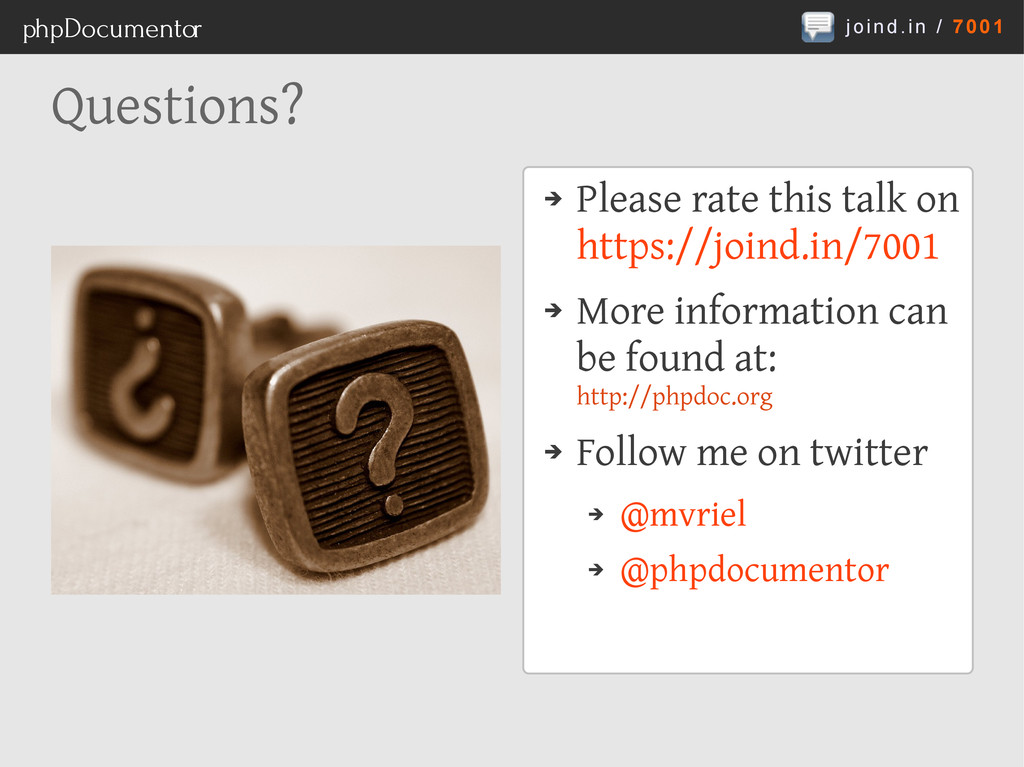 joind.in / 7001 phpDocumentor Questions? ➔ Plea...