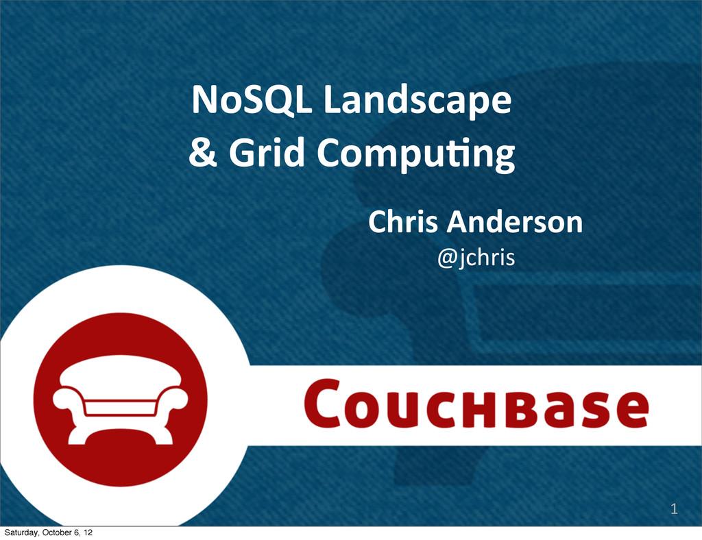 @jchris Chris Anderson NoSQL Landscape &...