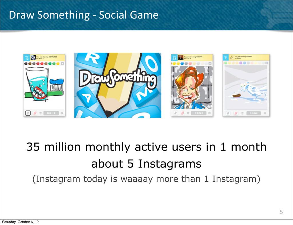 Draw Something -‐ Social Game 5 35...