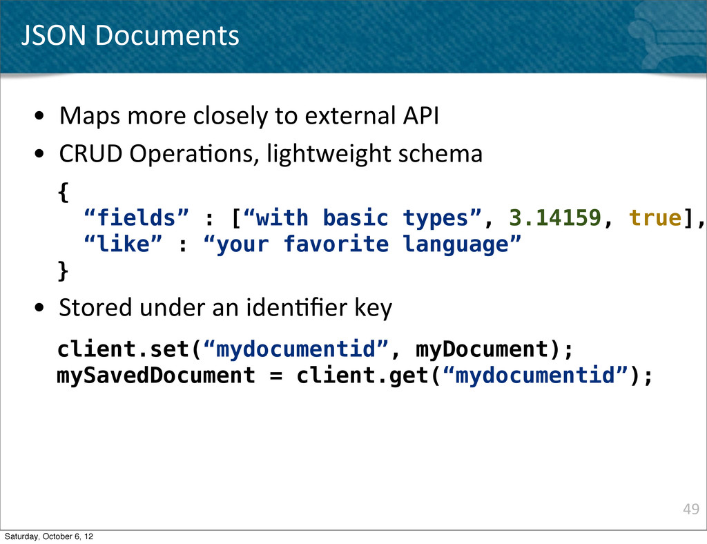49 JSON Documents • Maps more closely...