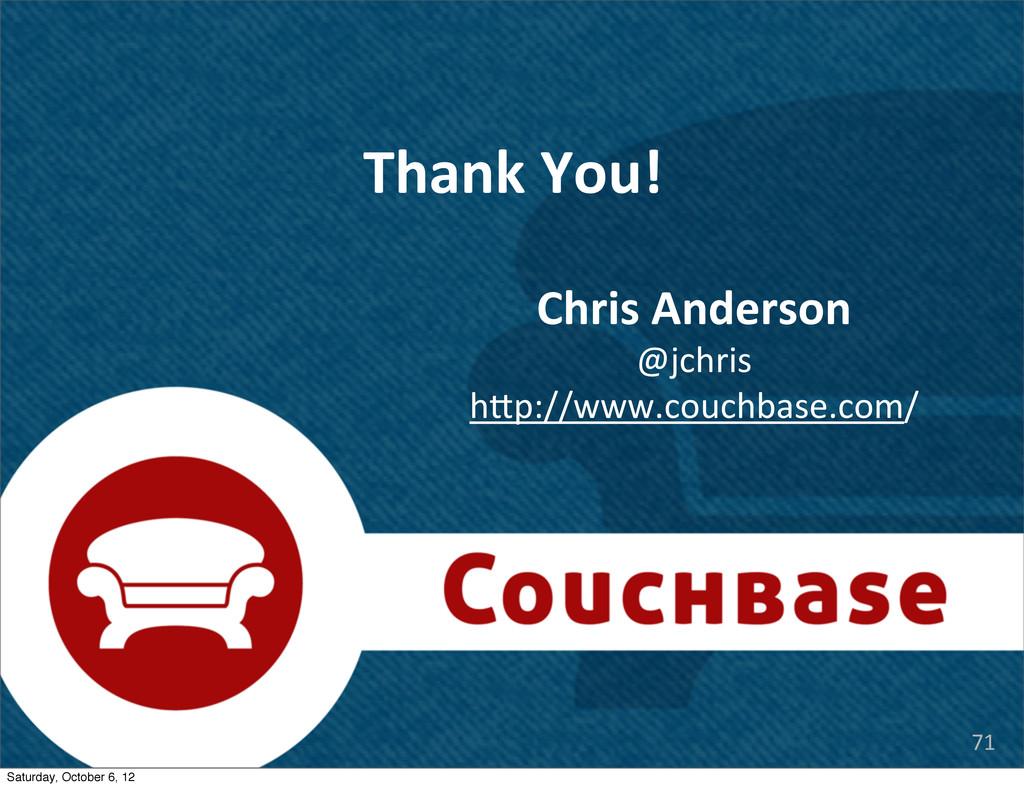 @jchris hrp://www.couchbase.com/ Chris Ander...