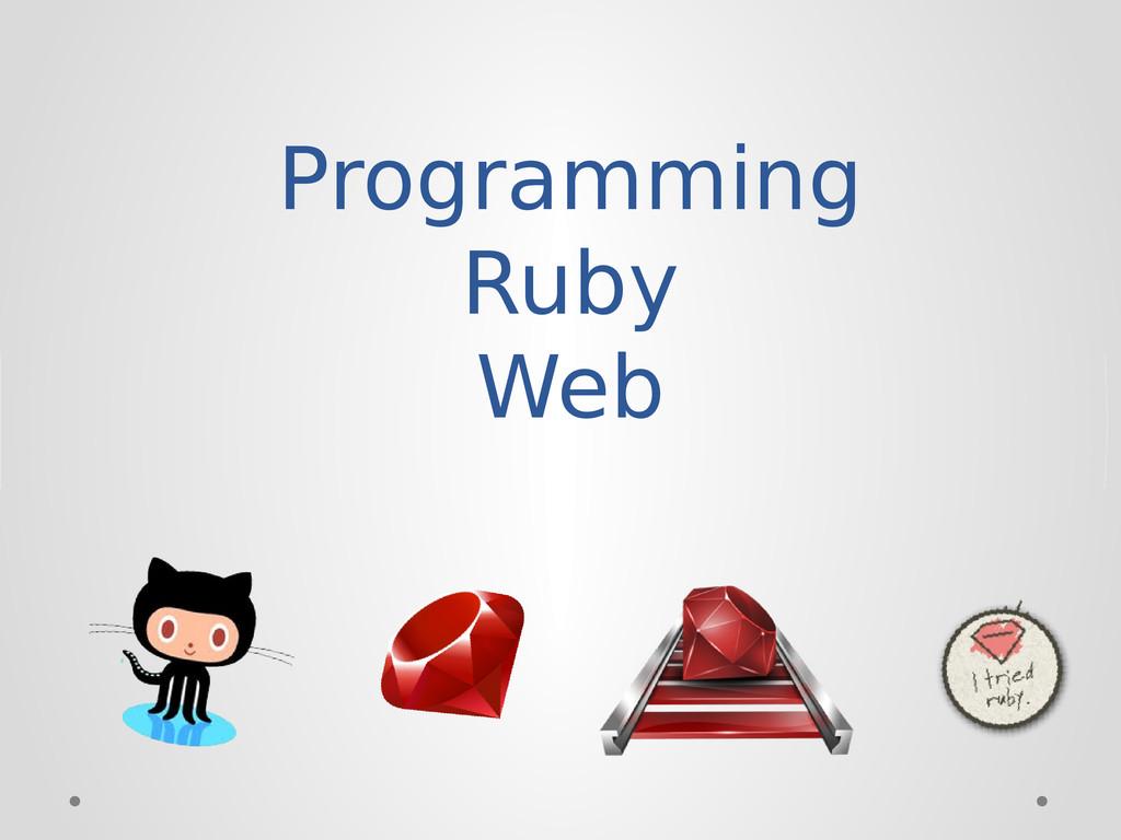 Programming Ruby Web