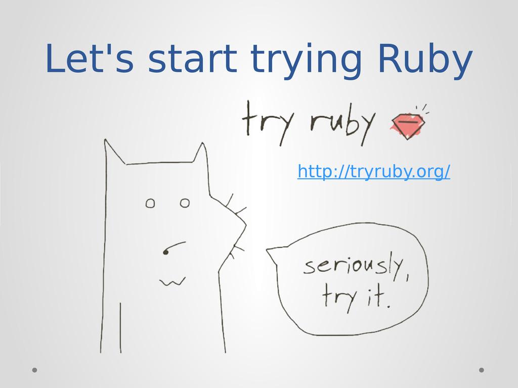 Let's start trying Ruby http://tryruby.org/