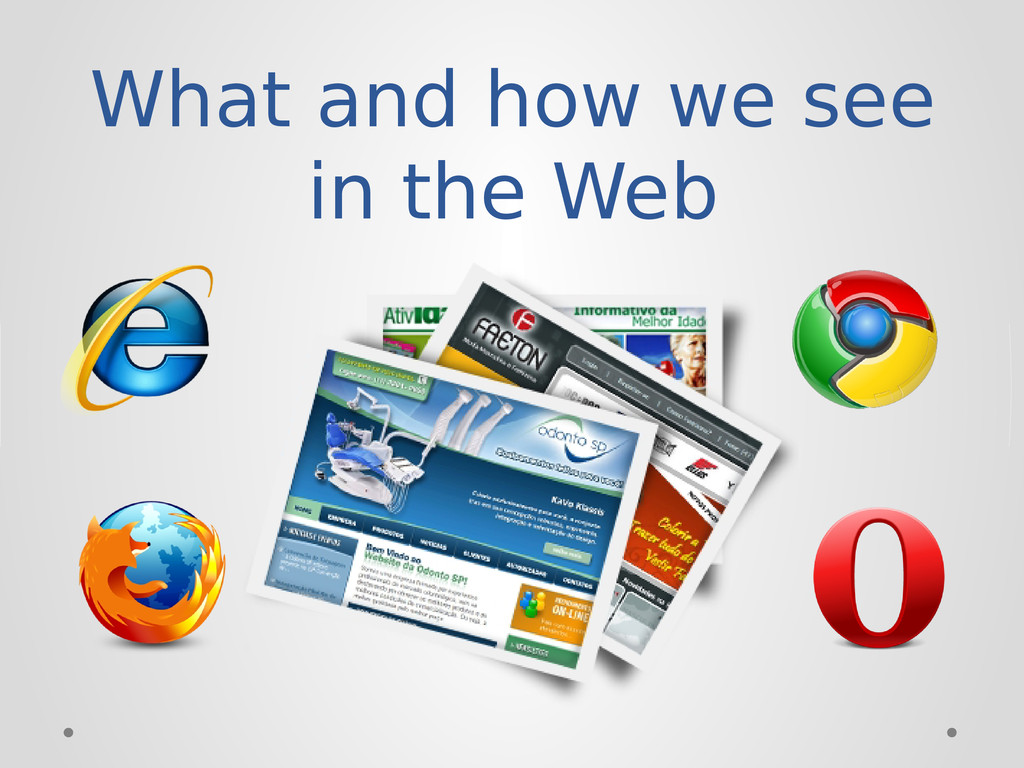 What and how we see in the Web