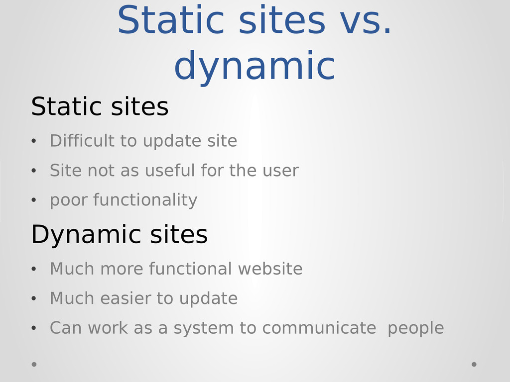 Static sites • Difficult to update site • Site ...