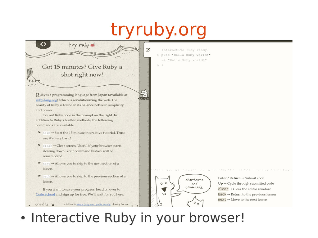 tryruby.org ● Interactive Ruby in your browser!