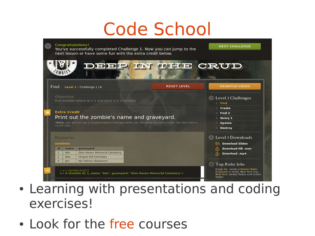Code School ● Learning with presentations and c...