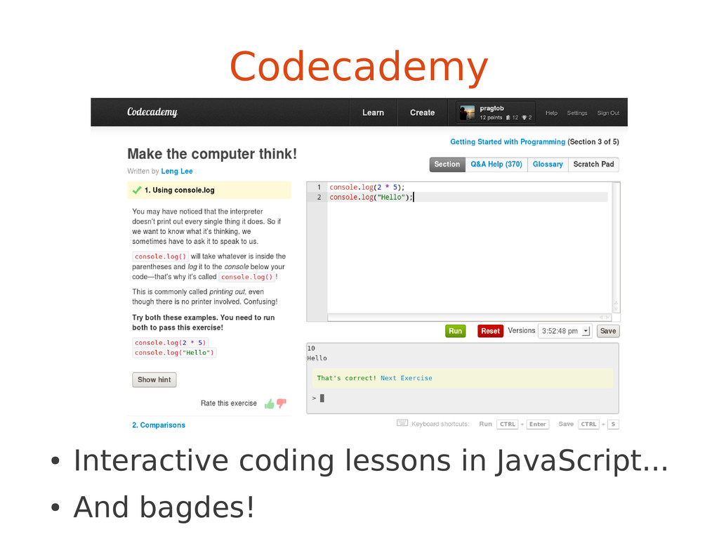 Codecademy ● Interactive coding lessons in Java...