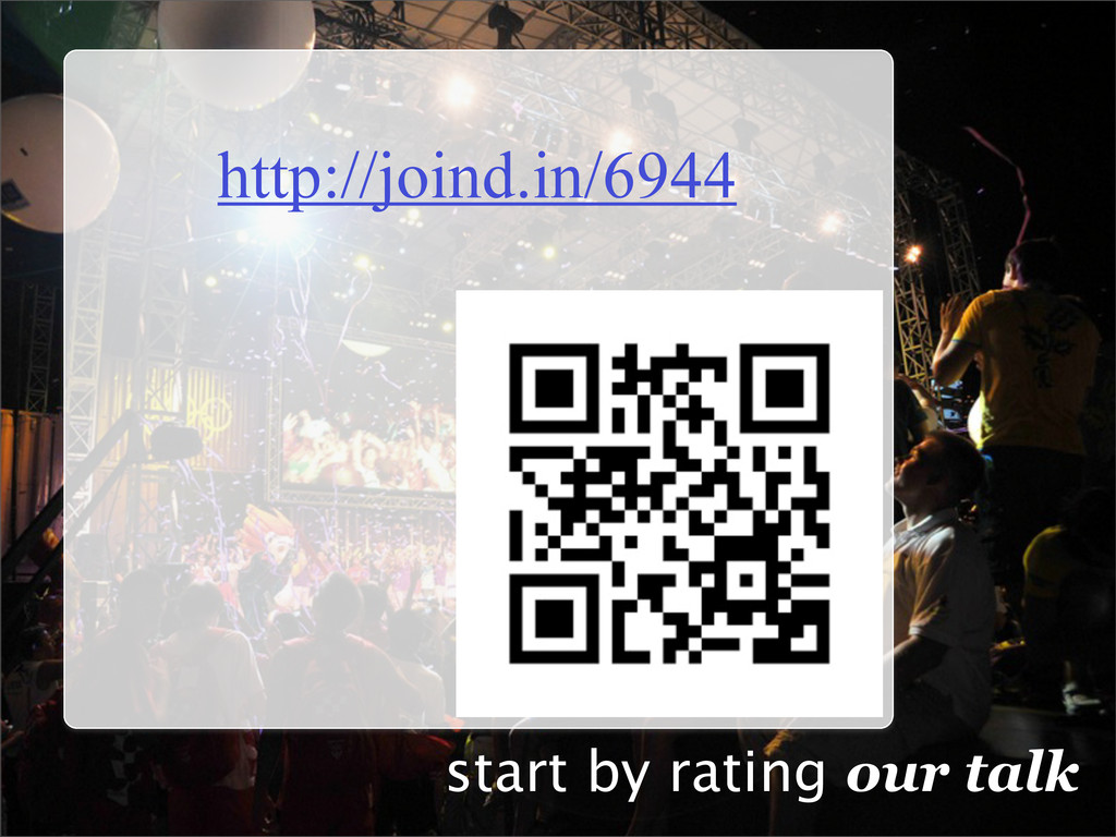 start by rating our talk http://joind.in/6944