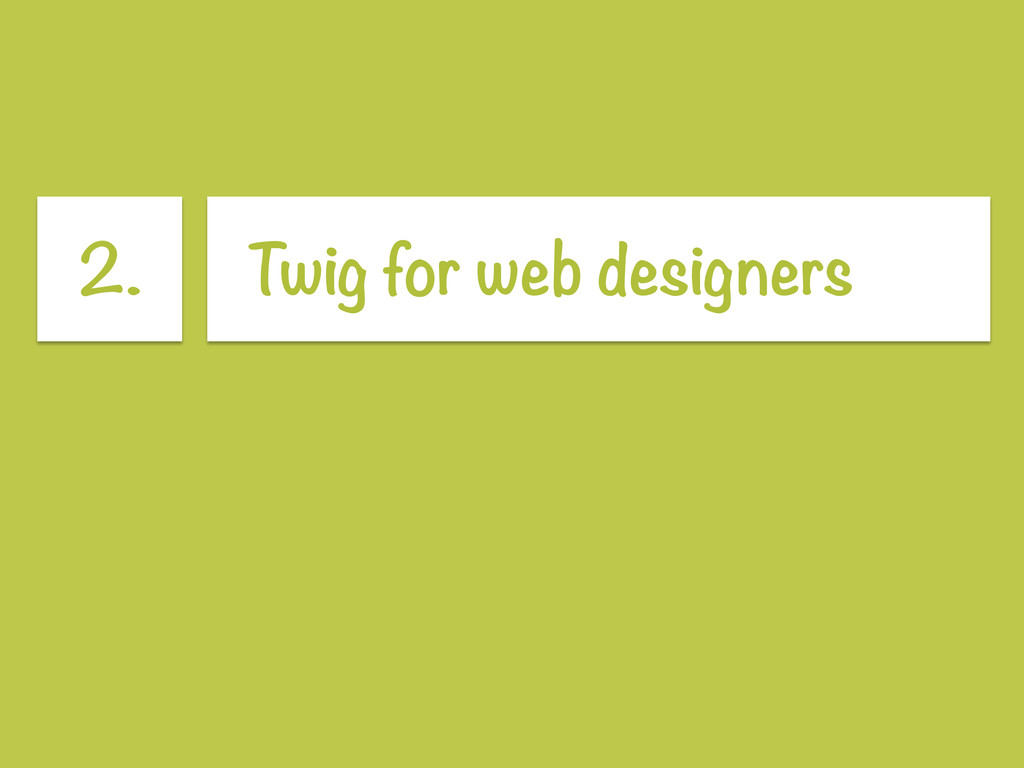 2. Twig for web designers