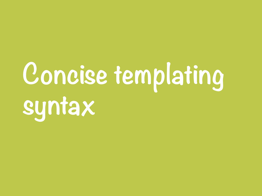 Concise templating syntax