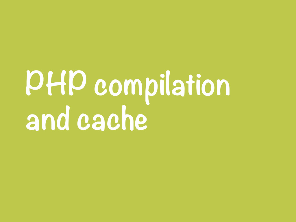 PHP compilation and cache
