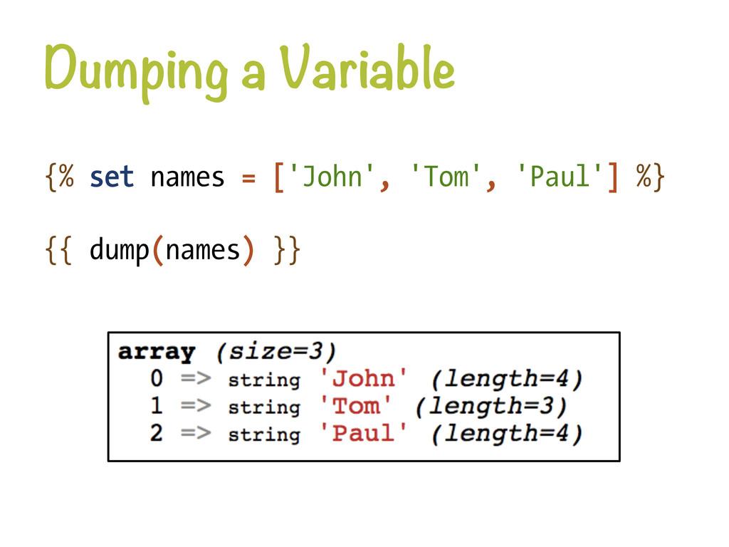 Dumping a Variable {% set names = ['John', 'To...