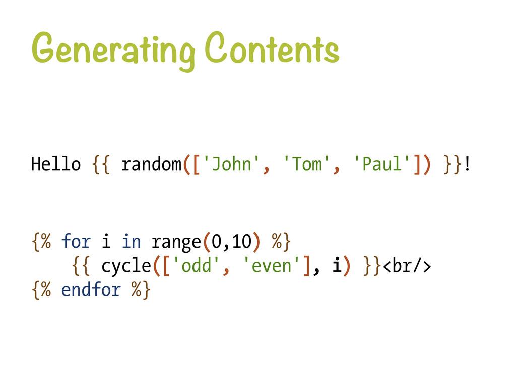 Generating Contents Hello {{ random(['John', '...
