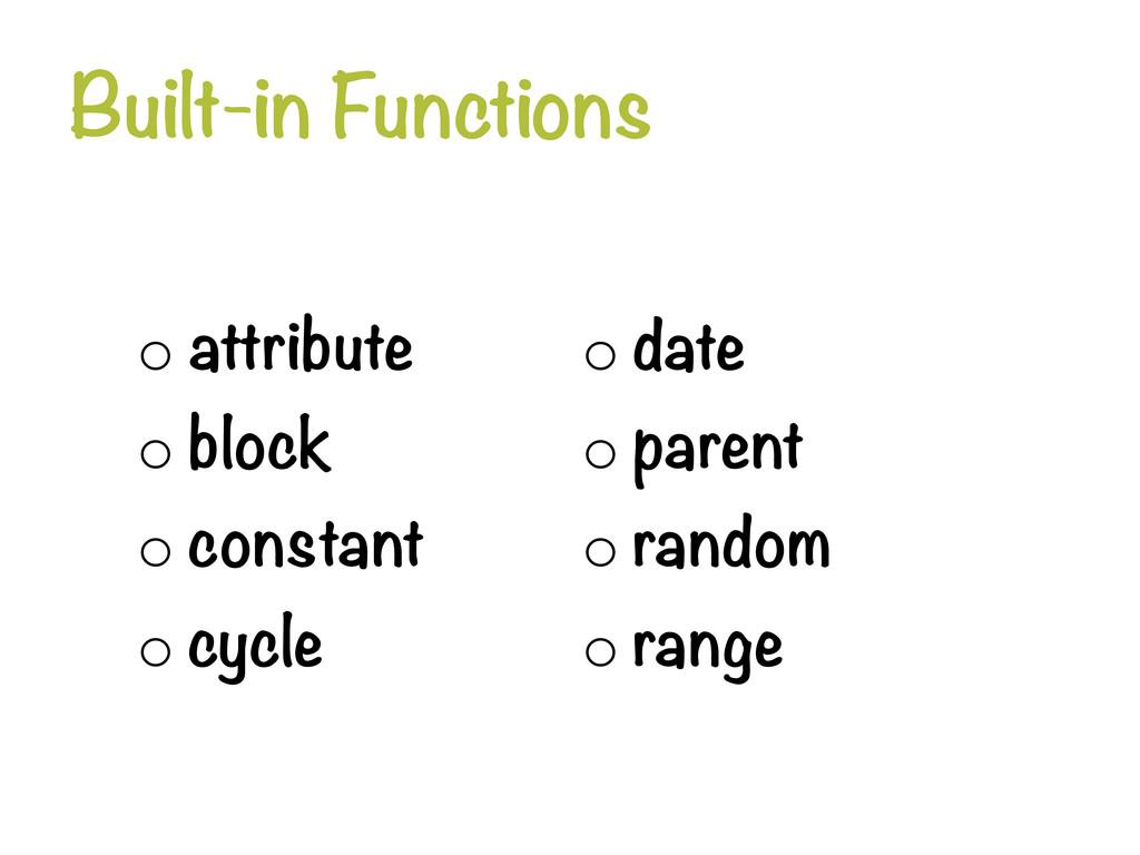 Built-in Functions o attribute o block o ...