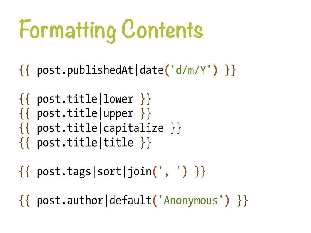 Formatting Contents {{ post.publishedAt|date('...