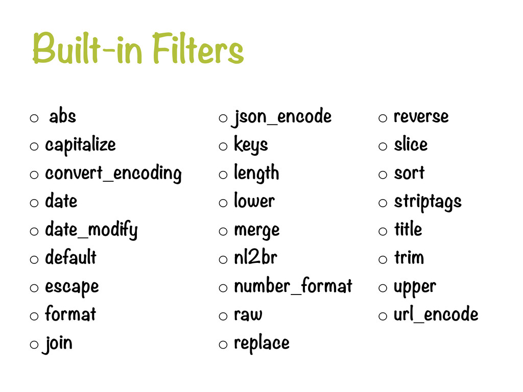 Built-in Filters o abs o capitalize o con...