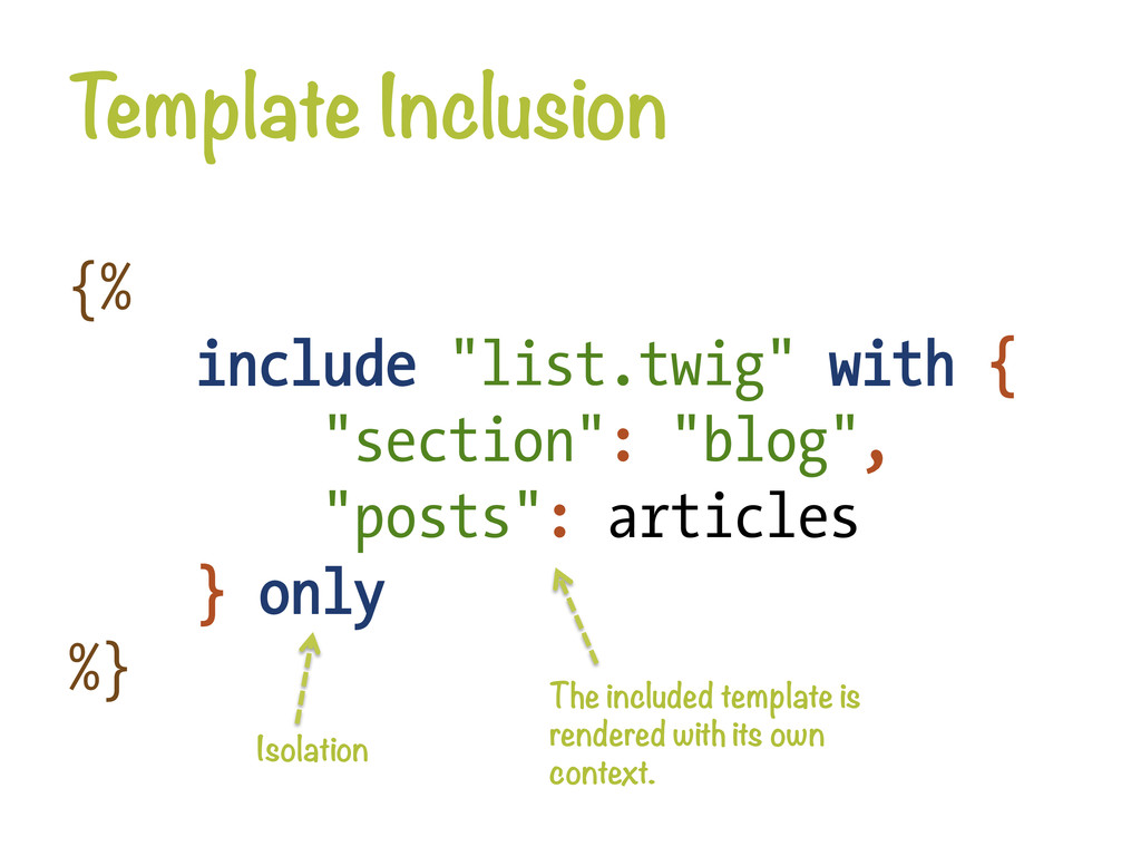 """Template Inclusion {% include """"list.twig"""" with..."""