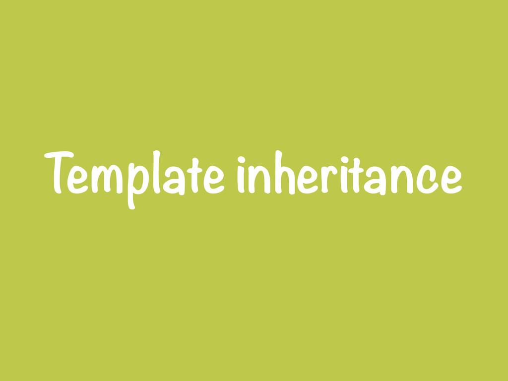 Template inheritance