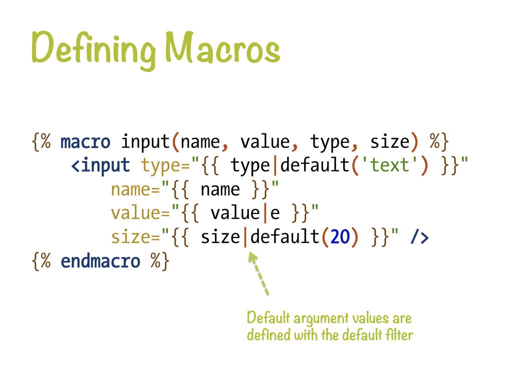 Defining Macros {% macro input(name, value, ty...