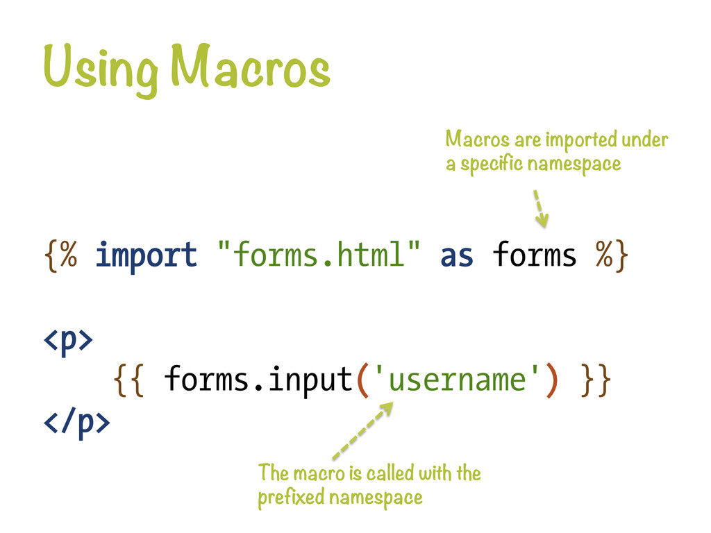 """Using Macros {% import """"forms.html"""" as forms %..."""