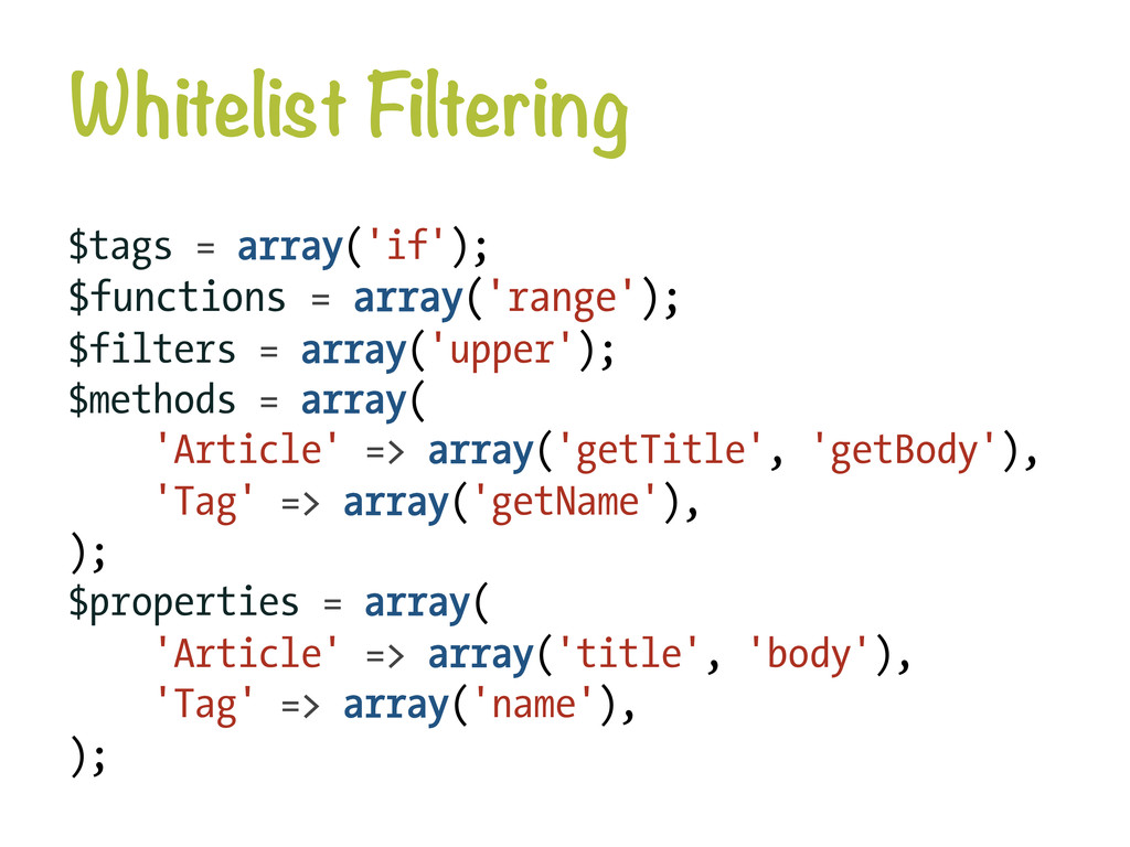 Whitelist Filtering $tags = array('if'); $func...