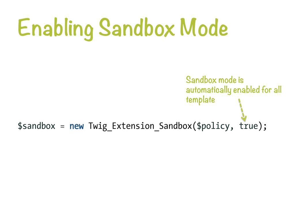 Enabling Sandbox Mode $sandbox = new Twig_Exte...