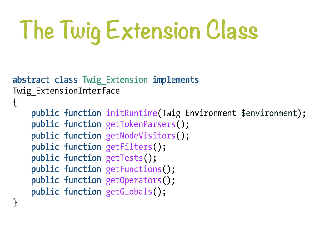 The Twig Extension Class abstract class Twig_E...