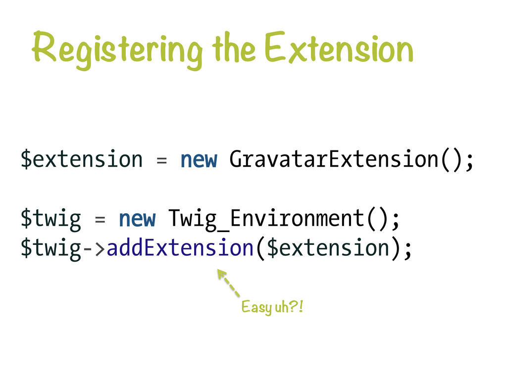 Registering the Extension $extension = new Gra...