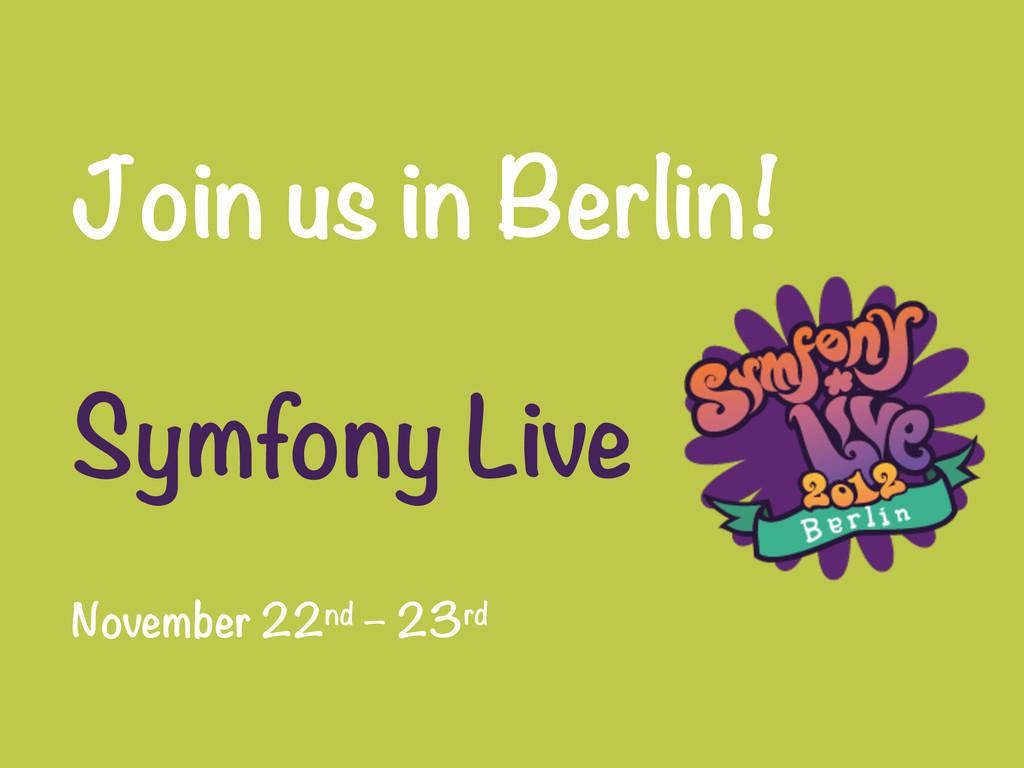 Join us in Berlin!  Symfony Live November 22...
