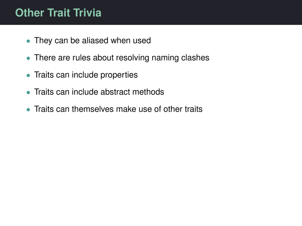 Other Trait Trivia • They can be aliased when u...