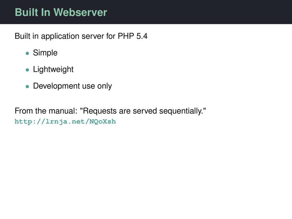 Built In Webserver Built in application server ...