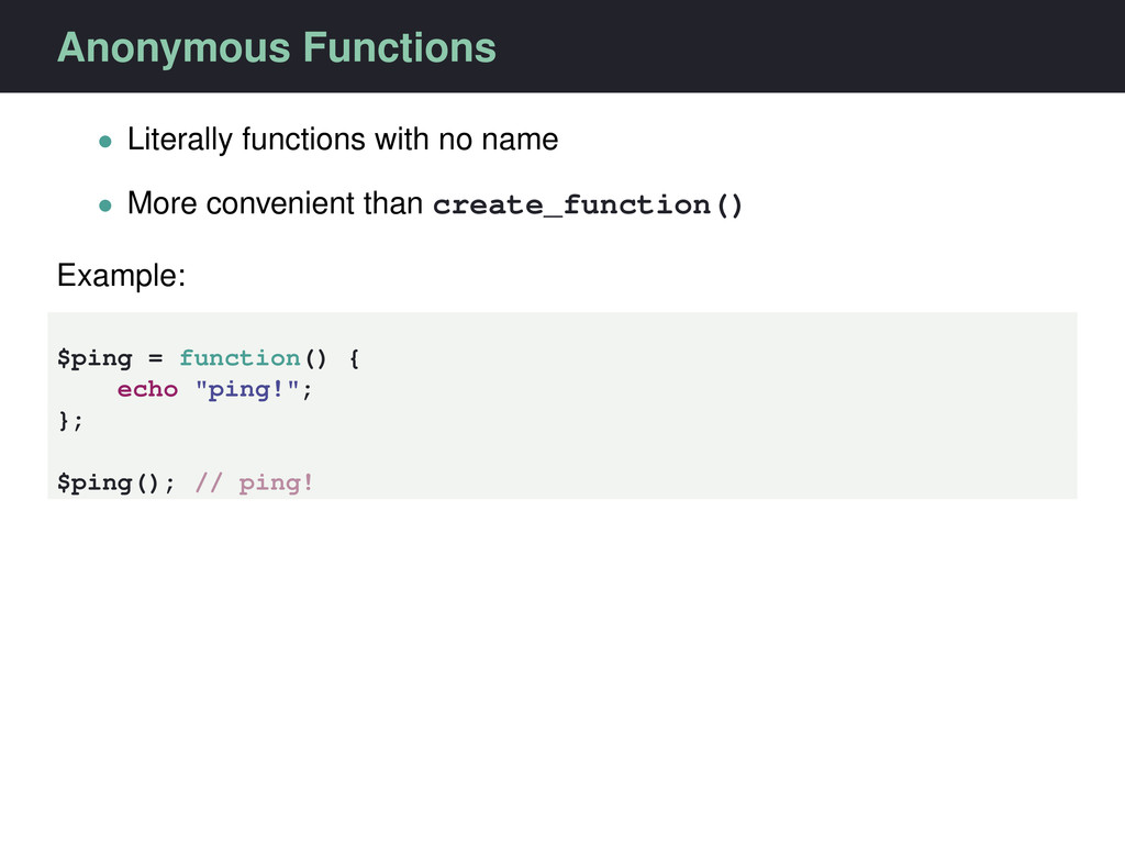 Anonymous Functions • Literally functions with ...