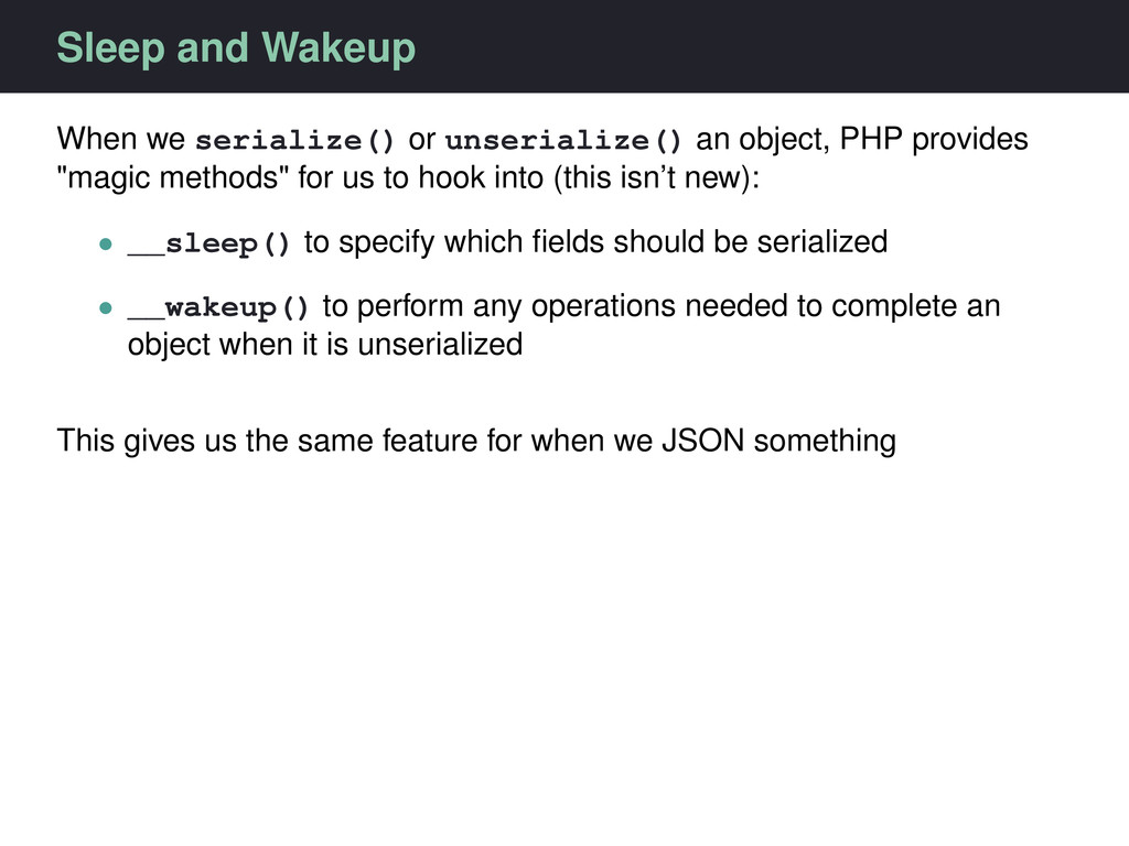Sleep and Wakeup When we serialize() or unseria...