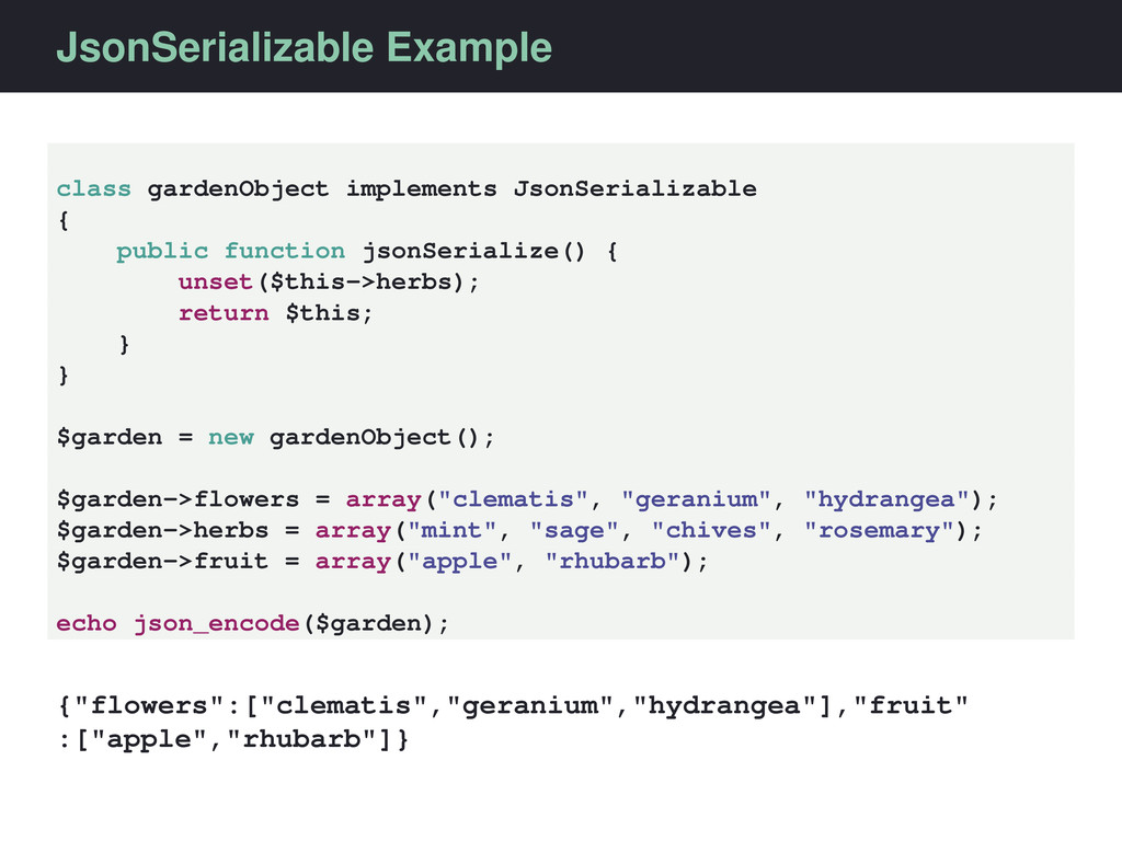 JsonSerializable Example class gardenObject imp...