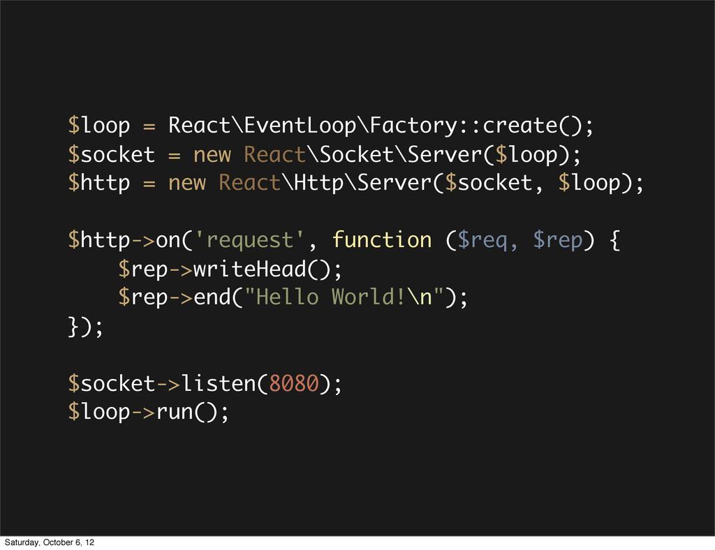 $loop = React\EventLoop\Factory::create(); $soc...