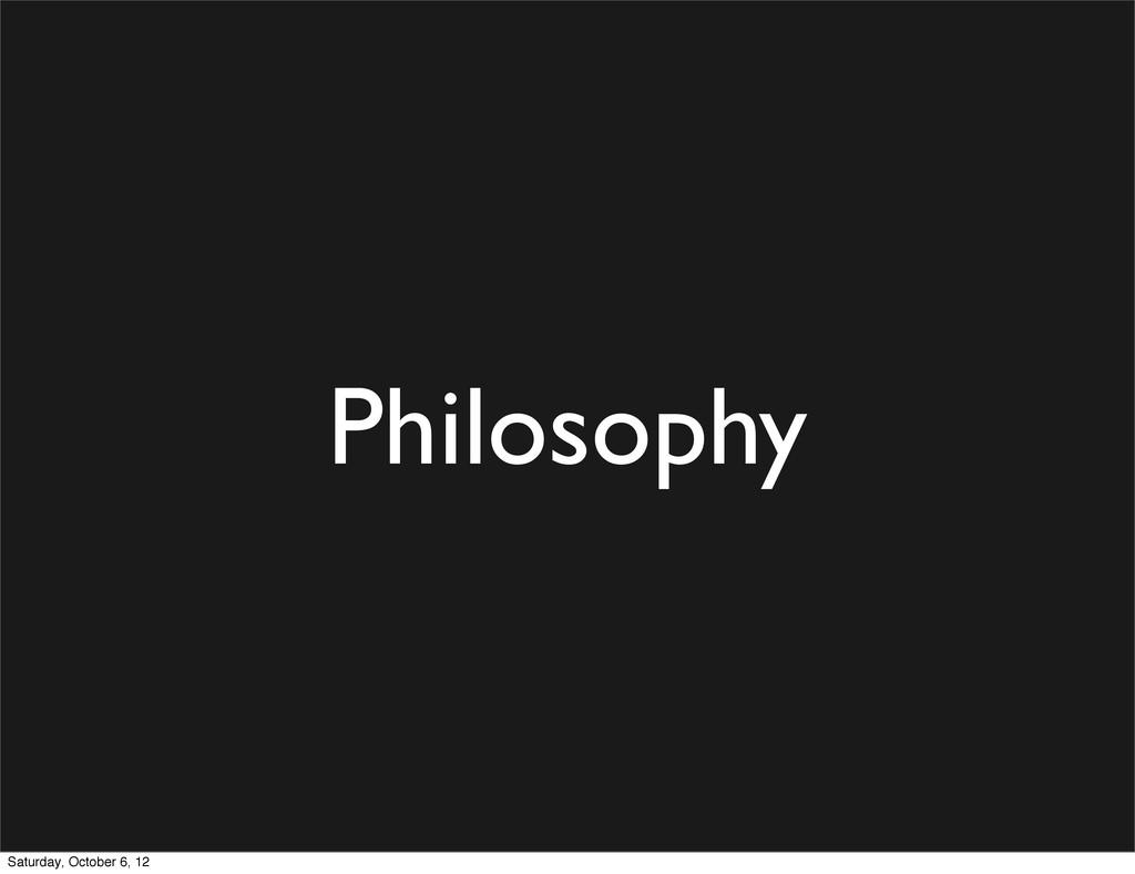 Philosophy Saturday, October 6, 12