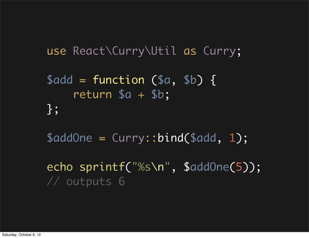 use React\Curry\Util as Curry; $add = function ...