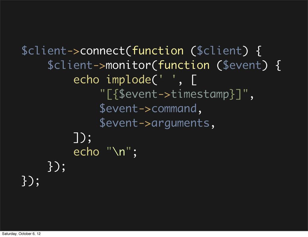 $client->connect(function ($client) { $client->...