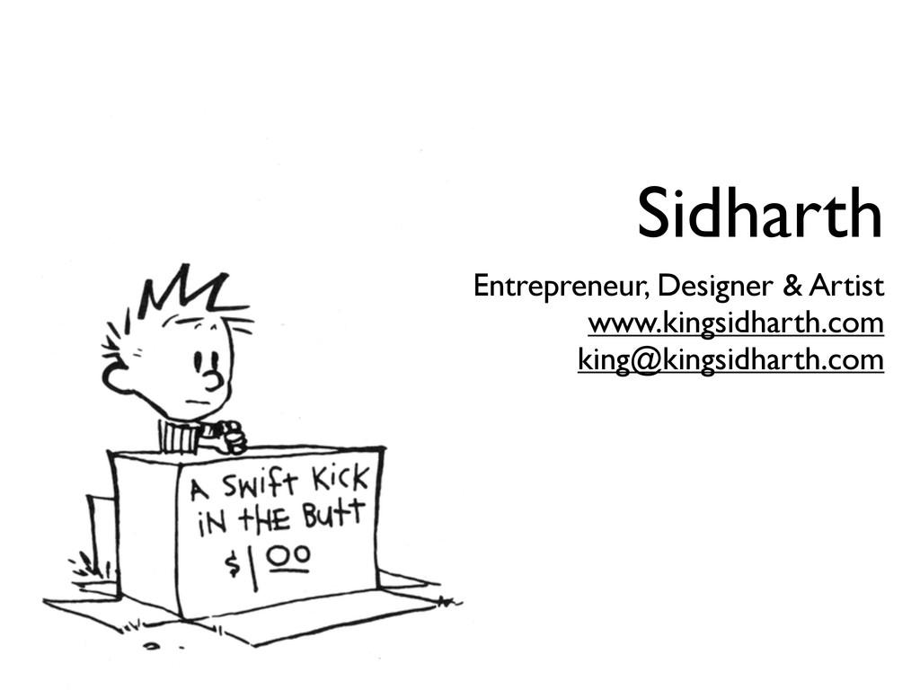 Sidharth Entrepreneur, Designer & Artist www.ki...