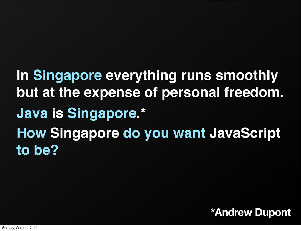 *Andrew Dupont In Singapore everything runs smo...