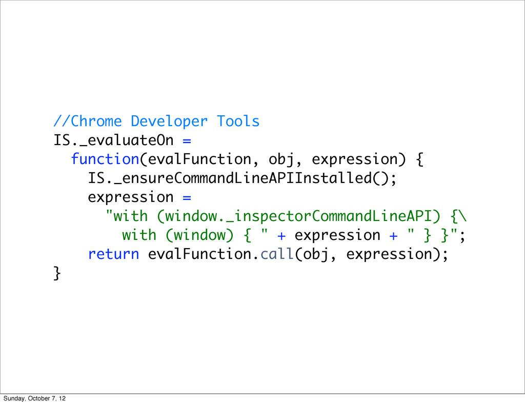 //Chrome Developer Tools IS._evaluateOn = funct...