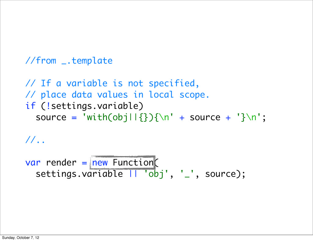 //from _.template // If a variable is not speci...
