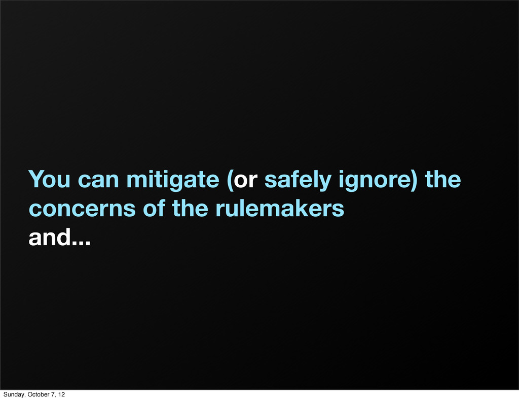 You can mitigate (or safely ignore) the concern...