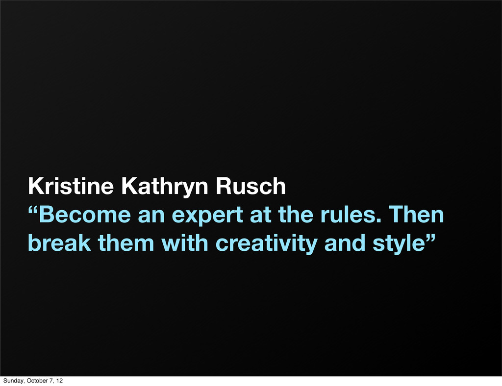 "Kristine Kathryn Rusch ""Become an expert at the..."