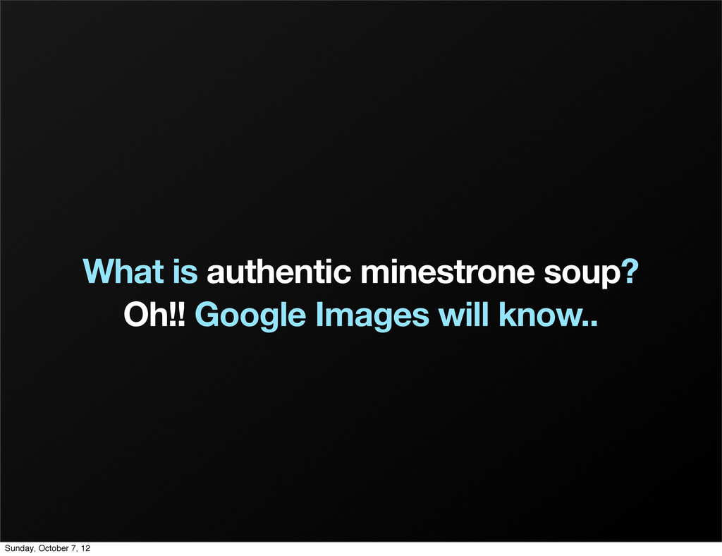 What is authentic minestrone soup? Oh!! Google ...