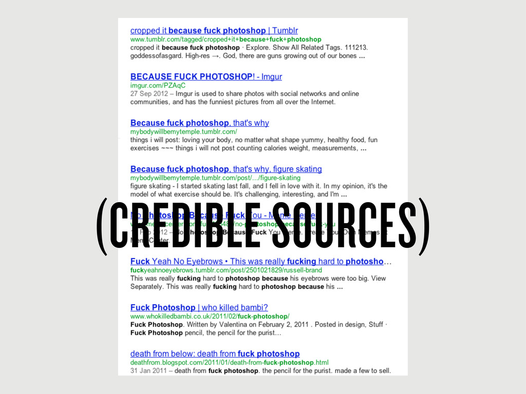 (CREDIBLE SOURCES)