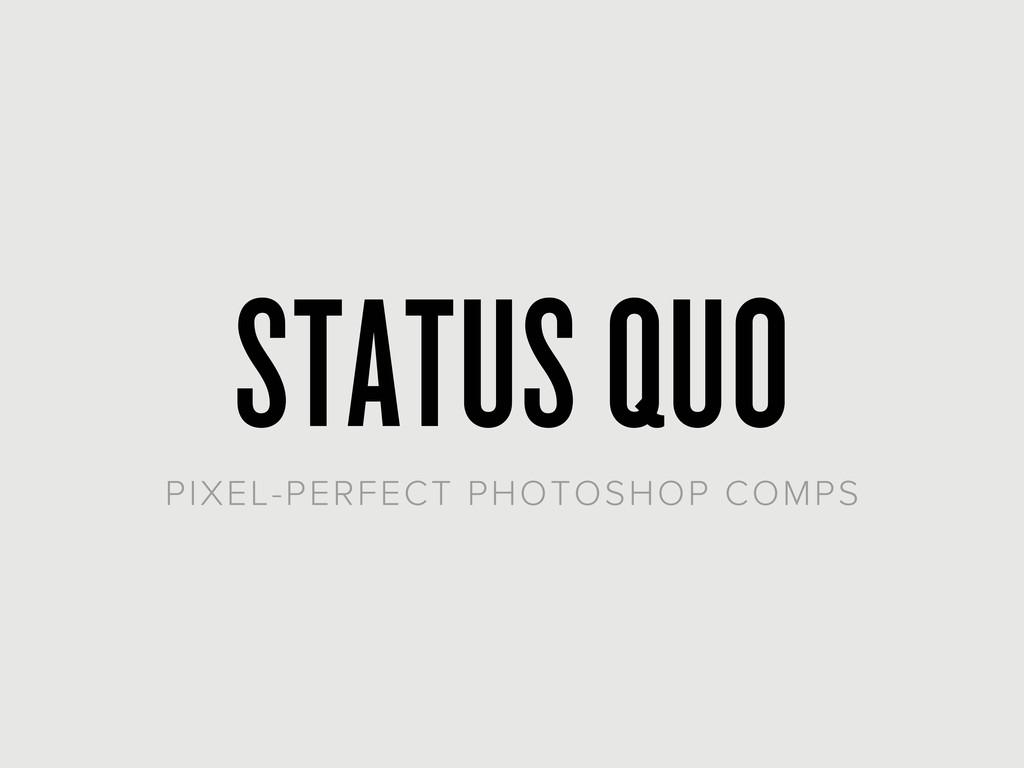 STATUS QUO PIXEL-PERFECT PHOTOSHOP COMPS